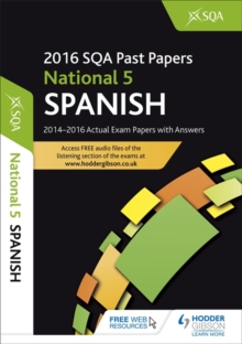 National 5 Spanish 2016-17 SQA Past Papers with Answers : National 5, Paperback Book