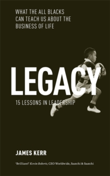 Legacy : What the All Blacks Can Teach Us About the Business of Life, Paperback Book