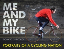 Me and My Bike : Portraits of a Cycling Nation, Hardback Book