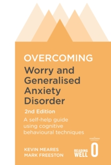 Overcoming Worry and Generalised Anxiety Disorder, Paperback