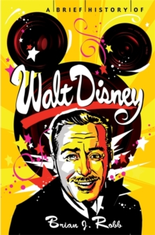 A Brief History of Walt Disney, Paperback