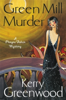 The Green Mill Murder : Miss Phryne Fisher Investigates, Paperback