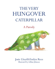 The Very Hungover Caterpillar, Hardback