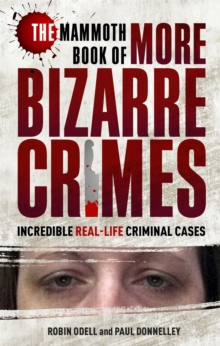 The Mammoth Book of More Bizarre Crimes, Paperback