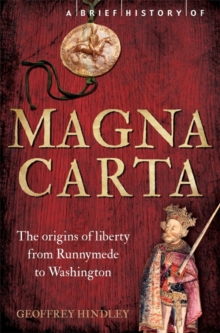 A Brief History of Magna Carta : The Origins of Liberty from Runnymede to Washington, Paperback Book