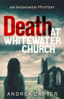 Death at Whitewater Church : An Inishowen Mystery, Hardback Book