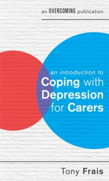 An Introduction to Coping with Depression for Carers, Paperback Book