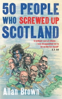 50 People Who Screwed Up Scotland, Paperback