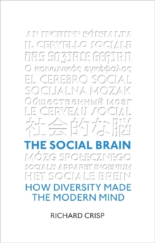 The Social Brain : How Diversity Made the Modern Mind, Paperback Book