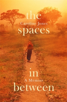 The Spaces in Between : The Story of an Eating Disorder, Hardback