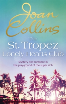 The St. Tropez Lonely Hearts Club : A Novel, Paperback