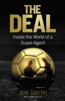 The Deal : Inside the World of a Super Agent, Hardback
