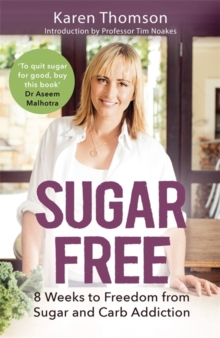 Sugar Free : 8 Weeks to Freedom from Sugar and Carb Addiction, Paperback