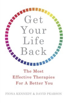 Get Your Life Back : The Most Effective Therapies for a Better You, Paperback Book