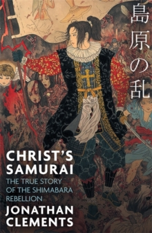 Christ's Samurai : The True Story of the Shimabara Rebellion, Paperback