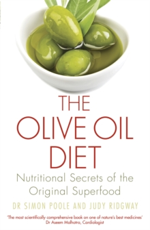 The Olive Oil Diet : Nutritional Secrets of the Original Superfood, Paperback