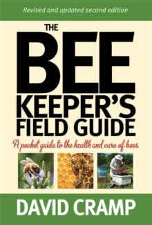 The Beekeeper's Field Guide : A Pocket Guide to the Health and Care of Bees, Paperback