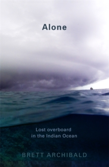 Alone : Lost Overboard in the Indian Ocean, Paperback