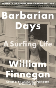 Barbarian Days : A Surfing Life, Paperback