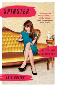 Spinster : Making a Life of One's Own, Paperback Book