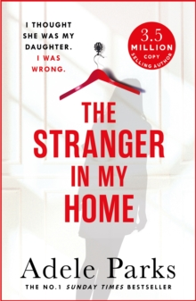 The Stranger in My Home: I Thought She Was My Daughter. I Was Wrong., Paperback