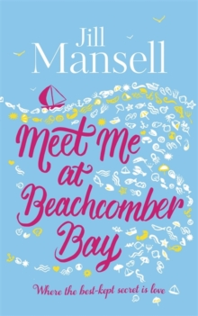 Meet Me at Beachcomber Bay: A Delicious Cornish Romance, Hardback