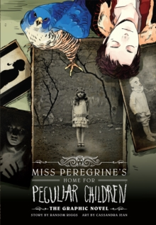 Miss Peregrine's Home for Peculiar Children: The Graphic Novel, Hardback