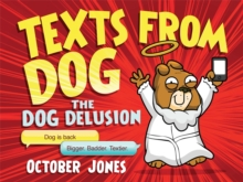 Texts from Dog : The Dog Delusion II, Hardback