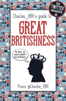 Prince Charles_ HRH's Guide to Great Britishness, Hardback