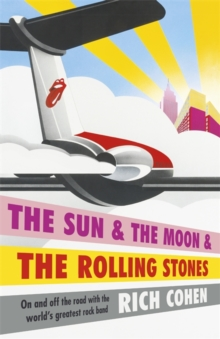 The Sun & the Moon & the Rolling Stones, Hardback