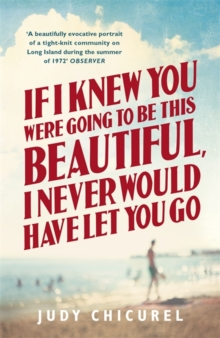 If I Knew You Were Going to be This Beautiful, I Never Would Have Let You Go, Paperback