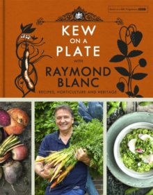 Kew on a Plate with Raymond Blanc, Hardback