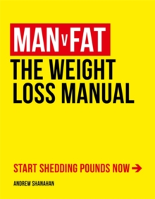 Man v Fat : The Weight-Loss Manual, Paperback Book