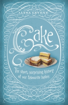 Cake: A Slice of History, Hardback Book