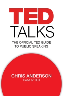 TED Talks : The Official TED Guide to Public Speaking, Hardback