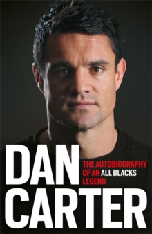 Dan Carter: The Autobiography of an All Blacks Legend, Paperback Book
