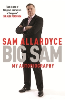 Big Sam: My Autobiography, Paperback