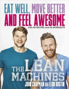 The Lean Machines : Eat Well, Move Better and Feel Awesome, Paperback Book