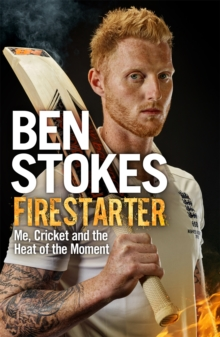 Firestarter : Me, Cricket and the Heat of the Moment, Paperback Book