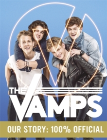 The Vamps: Our Story : 100% Official, Hardback