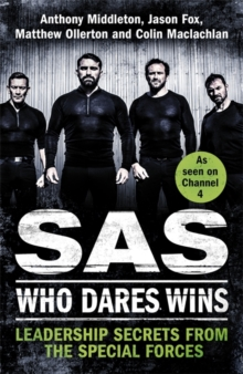 SAS: Who Dares Wins : Leadership Secrets from the Special Forces, Hardback Book