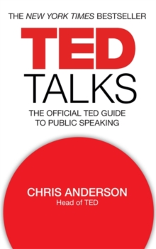 TED Talks : The Official TED Guide to Public Speaking, Paperback