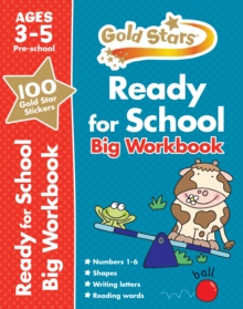 Gold Stars Ready for School Big Workbook Ages 3-5 Pre-School, Paperback