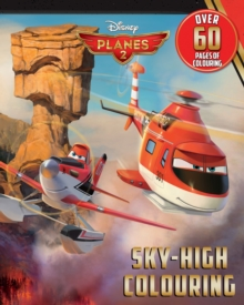 Disney Planes 2 Sky-High Colouring, Paperback Book