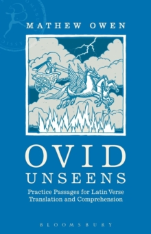 Ovid Unseens : Practice Passages for Latin Verse Translation and Comprehension, Paperback