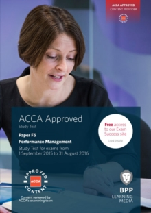 ACCA F5 Performance Management : Study Text, Paperback