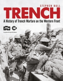 Trench : A History of Trench Warfare on the Western Front, Paperback