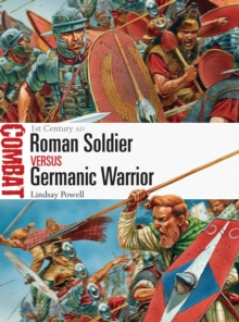 Roman Soldier vs Germanic Warrior : 1st Century AD, Paperback Book