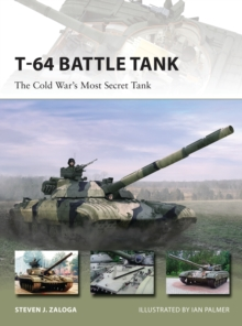 T-64 Battle Tank : The Cold War's Most Secret Tank, Paperback