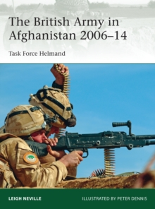 The British Army in Afghanistan 2006-14 : Task Force Helmand, Paperback